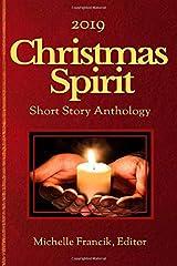 2019 Christmas Spirit Short Story Anthology Paperback