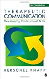 Therapeutic Communication: Developing Professional Skills