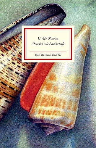 Muschel mit Landschaft: Eine Erkundung in Bildern und Texten (Insel-Bücherei)