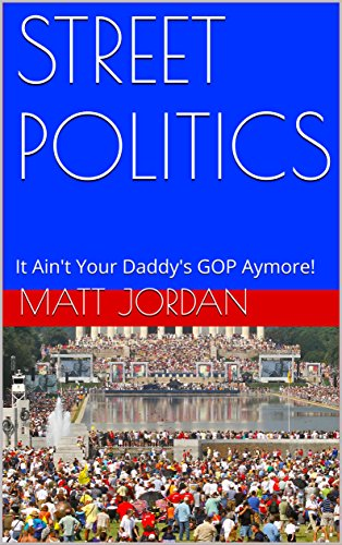 STREET POLITICS: It Ain't Your Daddy's GOP Anymore!