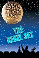 Mystery Science Theater 3000: The Rebel Set
