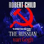 The Russian van Gogh | Robert Child