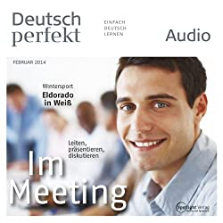 Deutsch perfekt Audio - Im Meeting. 2/2014