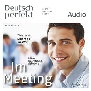 Deutsch perfekt Audio - Im Meeting. 2/2014 Hörbuch