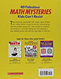 40 Fabulous Math Mysteries Kids Cant Resist (Grades 4-8)