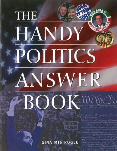 The Handy Politics Answer Book (The Handy Answer Book Series)