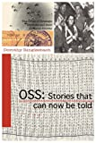 to be a us secret service agent - OSS: Stories that can now be told