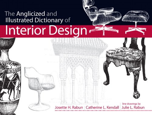 The Anglicized and Illustrated Dictionary of Interior Design (Fashion Series)