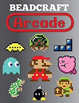 Beadcraft Arcade Over 100 Classic Video Game And Nintendo Themed Patterns For Fuse Beads Mario Zelda Pac Man Tetris Space Invaders And More