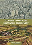 Economic Growth and Sustainable Development, Hess, Peter Neal, 0415679486