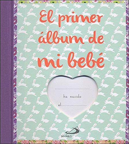 El primer álbum de mi bebé: El álbum de fotos y recuerdos ...
