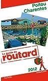 Guide du Routard Poitou, Charentes 2012 par Guide du Routard