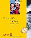 Erste Hilfe Outdoor: Fit für Notfälle in freier Natur (Praktische Erlebnispädagogik)