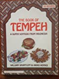 The Book of Tempeh, William Shurtleff and Akiko Aoyagi, 006090710X