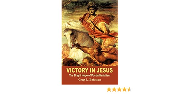 Victory in jesus the bright hope of postmillenialism kindle victory in jesus the bright hope of postmillenialism kindle edition by robert booth religion spirituality kindle ebooks amazon fandeluxe Choice Image