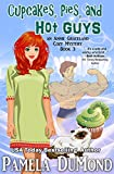 Front cover for the book Cupcakes, Pies, and Hot Guys: An Annie Graceland Mystery by Pamela DuMond