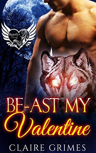 BE-ast My Valentine: A BBW Shape Shifter Mail Order Bride Romance (Beastly Beauty: A BBW HEA Romance Book - Shape Valentine