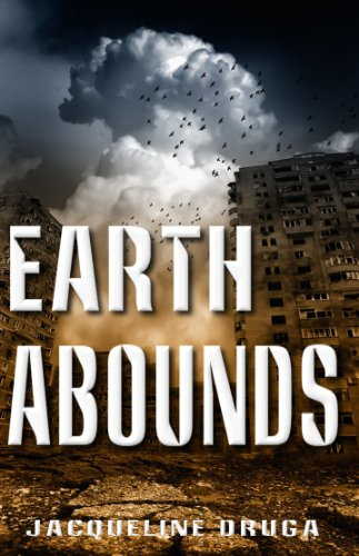 Earth Abounds (The Last Mile Book 3) by [Druga, Jacqueline]