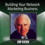 Building Your Network Marketing Business | Jim Rohn
