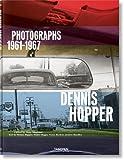 Dennis Hopper. Photographs 1961-1967
