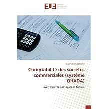 Comptabilité des sociétés commerciales (système OHADA): avec aspects juridiques et fiscaux