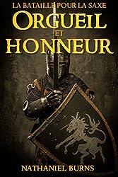Orgueil Et Honneur:  La Bataille Pour La Saxe