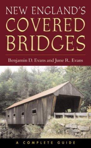 New Englands Covered Bridges by June R. Evans (2004-06-01) ()