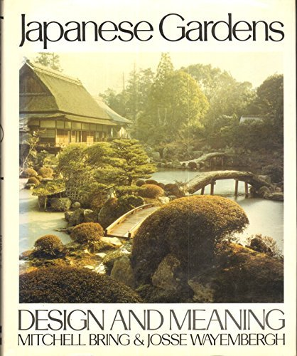 Japanese Gardens: Design and Meaning by Mitchell Bring (1981-07-01) (Rock Garden Design Japanese)