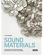 Sound Materials: A Compendium of Sound Absorbing Materials for Architecture and Design