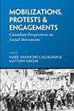 img - for Mobilizations, Protests & Engagements: Canadian Perspectives on Social Movements (Alternatives) book / textbook / text book
