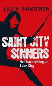 Saint City Sinners (Dante Valentine, Book 4) by [Saintcrow, Lilith]