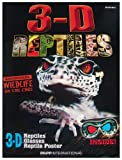 3-D Reptiles, Endangered Wildlife On the Edge, Full Color 3-D with 3-D Glasses Inside