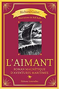 L'aimant par Richard Gaitet