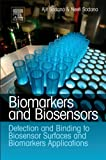 Biomarkers and Biosensors : Detection and Binding to Biosensor Surfaces and Biomarkers Applications, Sadana, Ajit and Sadana, Neeti, 0444537945