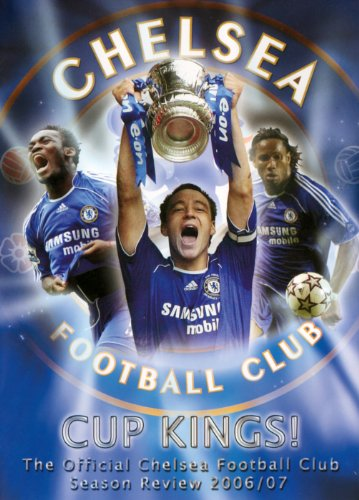 Cup Kings! Chelsea FC Official Review 2006/07