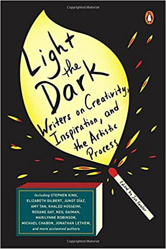 Image result for Light the Dark: Writers on Creativity, Inspiration and the Artistic Process by Joe Fassler