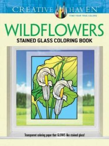 (Creative Haven Wildflowers Stained Glass Coloring Book (Creative Haven Coloring Books))