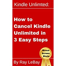 Kindle Unlimited: How to Cancel Kindle Unlimited in 3 Easy Steps! (Help Series Book 1)