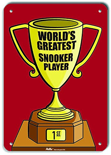 PetKa Signs and Graphics PKWG-0383-NA/_Worlds Greatest Snooker Player Aluminum Sign Trophy Red 7 x 10