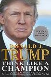 Think Like a Champion, Donald J. Trump, 1593155719