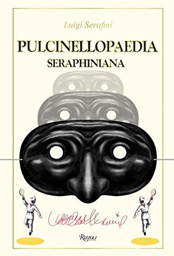 Pulcinellopaedia Seraphiniana [Serafini, Luigi] (Tapa Dura)