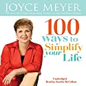100 Ways To Simplify Your Life Audiobook by Joyce Meyer Narrated by Sandra McCollom