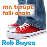 Mr. Terupt Falls Again: Mr. Terupt, Book 2 | Rob Buyea