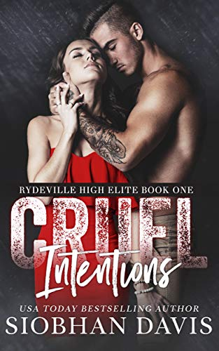 Cruel Intentions: A Dark High School Bully Romance (Rydeville High Elite Book 1) by [Davis, Siobhan]