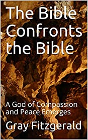 The Bible Confronts the Bible: A God of Compassion and Peace Emerges