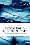 Rescaling the European State : The Making of Territory and the Rise of the Meso, Keating, Michael, 0199691568