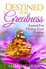 Destined For Greatness: A Journal For Finding Your Purpose Paperback