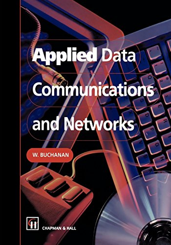 Applied Data Communications and Networks by B Buchanan