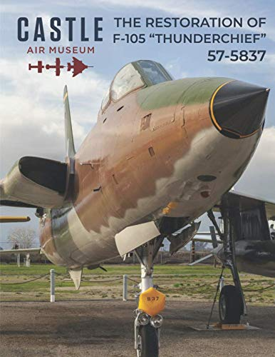 The Restoration of F-105 57-5837, used for sale  Delivered anywhere in USA