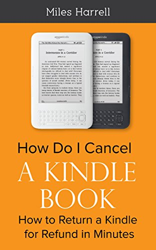 How Do I Cancel a Kindle Book: How to Return a Kindle Book for Refund in Minutes